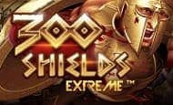 uk online slots such as 300 Shields Extreme
