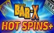 uk online slots such as Bar X Hot Spins +
