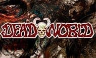 UK Online Slots Such As Deadworld