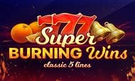 uk online slots such as Super Burning Wins
