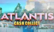 UK Online Slots Such As Atlantis Cash Collect