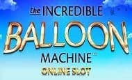 UK Online Slots Such As The Incredible Balloon Machine
