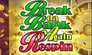 uk online slots such as Break da Bank Again Respin