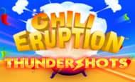 UK online slots such as Chili Eruption Thunder Shots