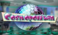 UK online slots such as Cosmopolitan