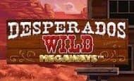 UK Online Slots Such As Desperados Wild Megaways