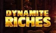 uk online slots such as Dynamite Riches