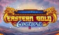 uk online slots such as Eastern Gold Deluxe