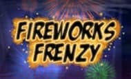 uk online slots such as Fireworks Frenzy