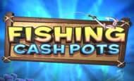 uk online slots such as Fishing Cashpots