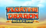uk online slots such as Floating Dragon Hold&Spin™
