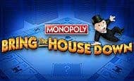 uk online slots such as MONOPOLY Bring the House Down
