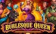 UK Online Slots Such As Burlesque queen