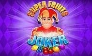 uk online slots such as Super Fruits Joker